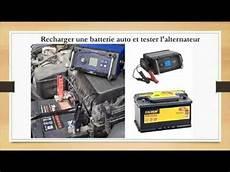 Recharger Une Batterie Auto Et Tester L Alternateur
