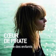 cœur de pirate comme des enfants lyrics genius lyrics