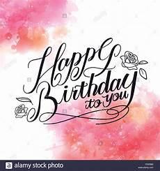Aquarell Malvorlagen Happy Birthday Happy Birthday Calligraphy Design With Watercolor