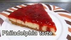 philadelphia torte ohne backen dessert rezepte leckere