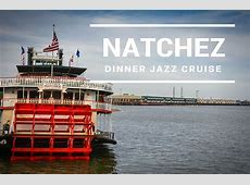 How to Enjoy a Natchez Dinner Cruise in New Orleans