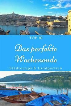 Top 10 Tipps F 252 R Das Perfekte Wochenende Wochenende