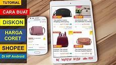 Cara Buat Diskon Harga Coret Di Shopee Pakai Hp Android