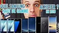Quel Smartphone Samsung Haut De Gamme Choisir En 2018