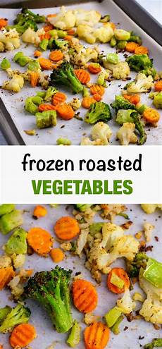 roasting frozen vegetables recipe and tips build your bite