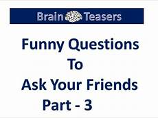 Lustige Fragen An Freunde - questions to ask your friends part 3