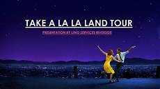 take a tour of the ppt take a la la land tour powerpoint presentation id
