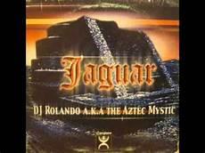 dj rolando jaguar dj rolando a k a the aztec mystic jaguar
