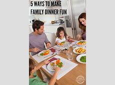 5 Ways to Make Family Dinner Fun