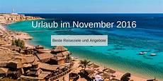 Urlaub Im November Warm - urlaub im november liste der besten reiseziele