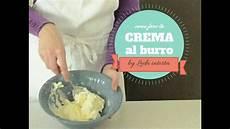 come addensare la crema come fare la crema al burro youtube