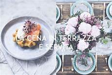 cena in terrazza home the bluebird kitchen ricette storie stile
