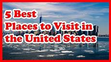 5 best places to visit in the united states us travel guide youtube