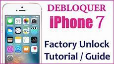 Debloquer Iphone 7 7s Gratuit Deblocage Gratuitement