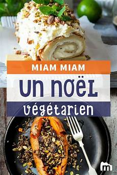 recette noel vegetarien un no 235 l v 233 g 233 tarien et d 233 licieux en voil 224 une excellente