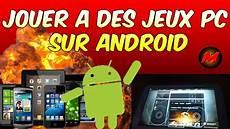 Jouer A Des Jeux Pc Sur Android Facilement Et Gratuitement