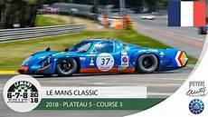le mans classic 2018 le mans classic 2018 plateau 5 course 3