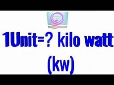 Kilowatt In Watt - 1unit me kitne kilowatt kw kilowatt