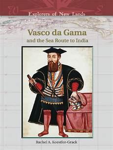 vasco news explorers of new lands vasco da gama and the sea route to