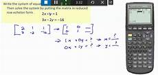 reduced echelon form calculator solving systems of equations using reduced row echelon form and graphing calculator youtube