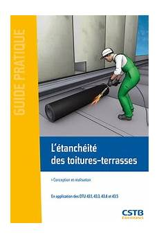 quel produit pour etancheite terrasse ebook l 233 tanch 233 it 233 des toitures terrasses conception et