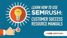 learn how to use semrush customer success resource manuals