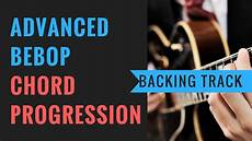 advanced bebop chord progression jazz practice backing track youtube