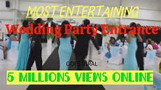 wedding party entrance most entertaining ever youtube