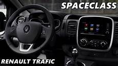 Renault Trafic Interieur 2017 Renault Trafic Spaceclass Interior Exterior