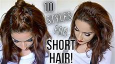 10 hairstyles for short hair quick easy how i