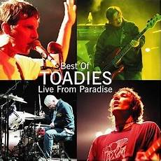 best of best of toadies live from paradise