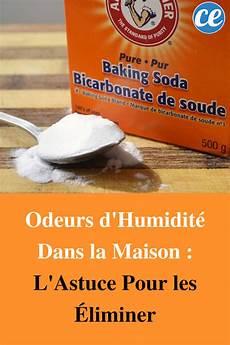 mauvaise odeur maison humidité odeurs d humidit 233 dans la maison l astuce pour les