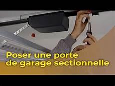 La Pose D Une Porte De Garage Sectionnelle Motoris 233 E