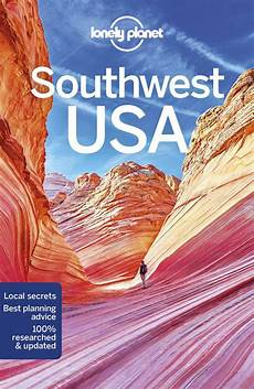 western usa travel guide lonely planet us southeastern utah travel the southwest usa lonely planet