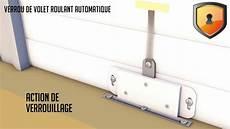 Verrou Automatique Volet Roulant Pr 233 Sentation Et Montage