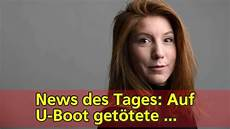 news des tages news des tages auf u boot get 246 tete journalistin wall