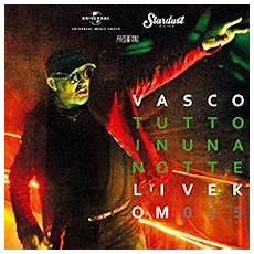 vasco ticket one vasco tutto in una notte live kom 015 tickets ticketone