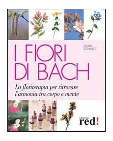 libro fiori di bach i fiori di bach libro di sigrid schmidt