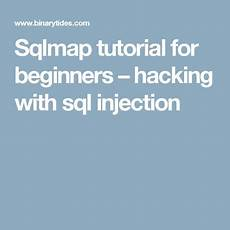 sqlmap tutorial for beginners hacking with sql injection sql injection microsoft sql server