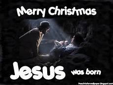 christian wallpaper merry christmas jesus was born