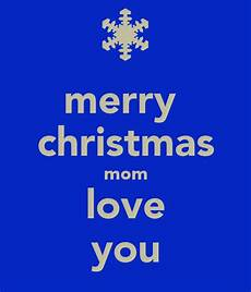 mom i love you merry christmas pictures photos and images for facebook pinterest and