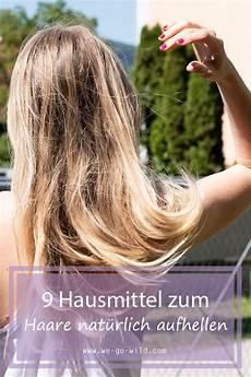 Haare Aufhellen Hausmittel - haare nat 252 rlich aufhellen mit diesen 9 hausmitteln we go
