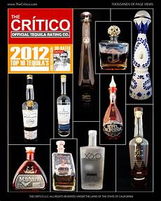 top best top 10 tequilas of 2012 are announced by quot the critico quot