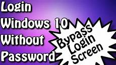 how to bypass windows 10 login screen without password how to bypass login screen on windows 10 youtube
