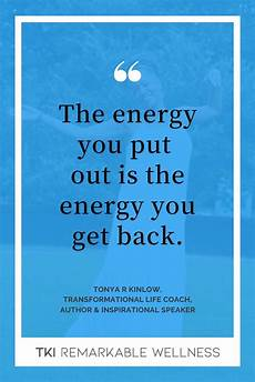 the energy you put out is the energy you get back one of