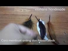 cara membuat anting aksesoris jilbab youtube
