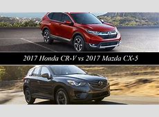 2017 Honda CR V Vs 2017 Mazda CX 5 News   Top Speed
