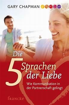 Die 5 Sprachen Der Liebe - francke die f 252 nf sprachen der liebe gary chapman
