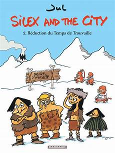 and the city 2 silex and the city tome 2 r 233 duction du temps de