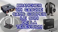 Brancher Un Casque Sans Couper Le De La T 233 L 233 Vision